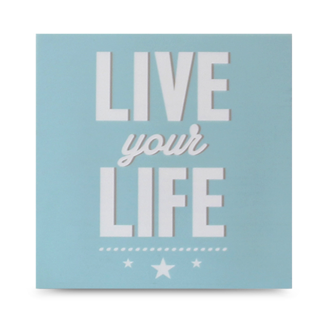 "CARTEL DE MADERA ""LIFE YOUR LIFE"""