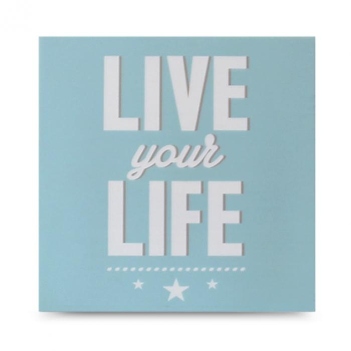 "Cartel madera ""Life your life"""